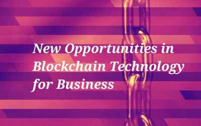 New Opportunities in Using Blockchain Technology for Your Business - Trdinoo